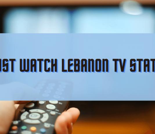 5 Must Watch Lebanon TV Stations